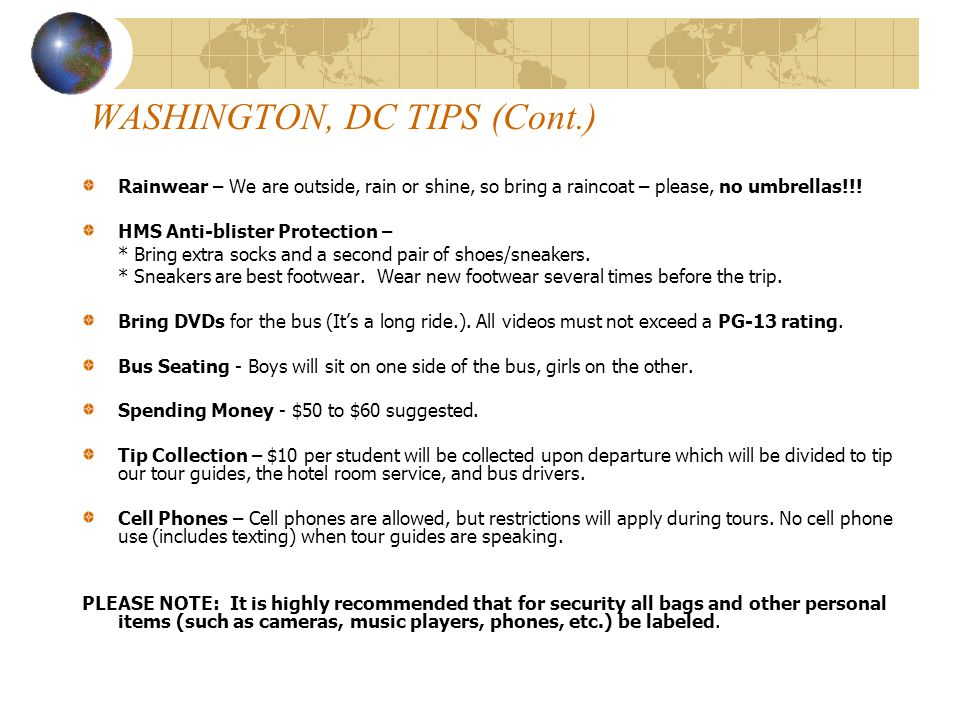 WASHINGTON, DC PACKING TIPS/GUIDELINES Suitcase – You are limited to one suitcase and one backpack.