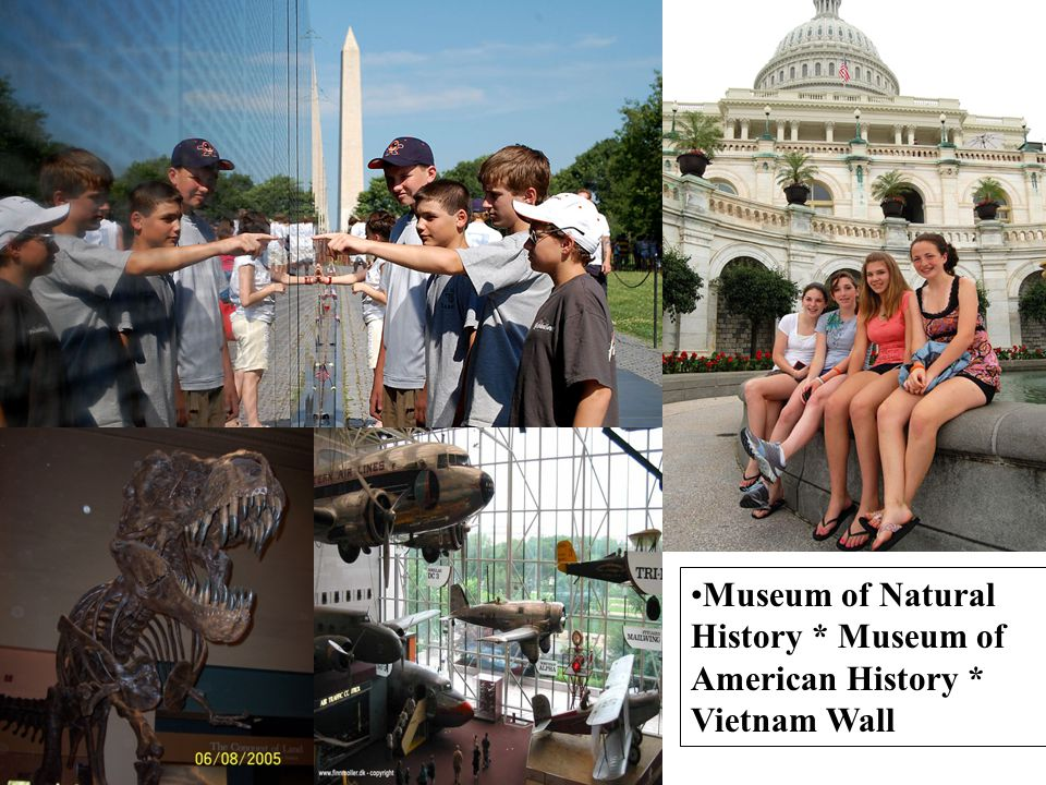 *Lincoln Memorial * FDR Memorial * Capital Building * Air and Space Museum * Arlington National Cemetery *