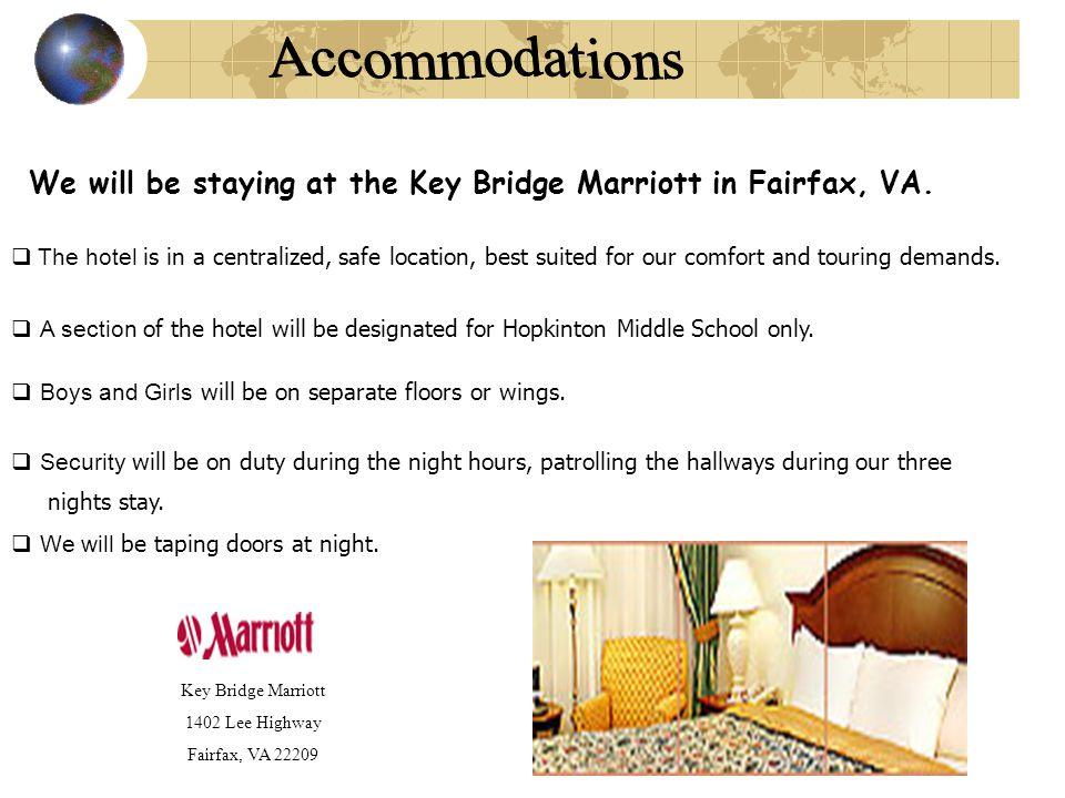 We will be staying at the Key Bridge Marriott in Fairfax, VA.