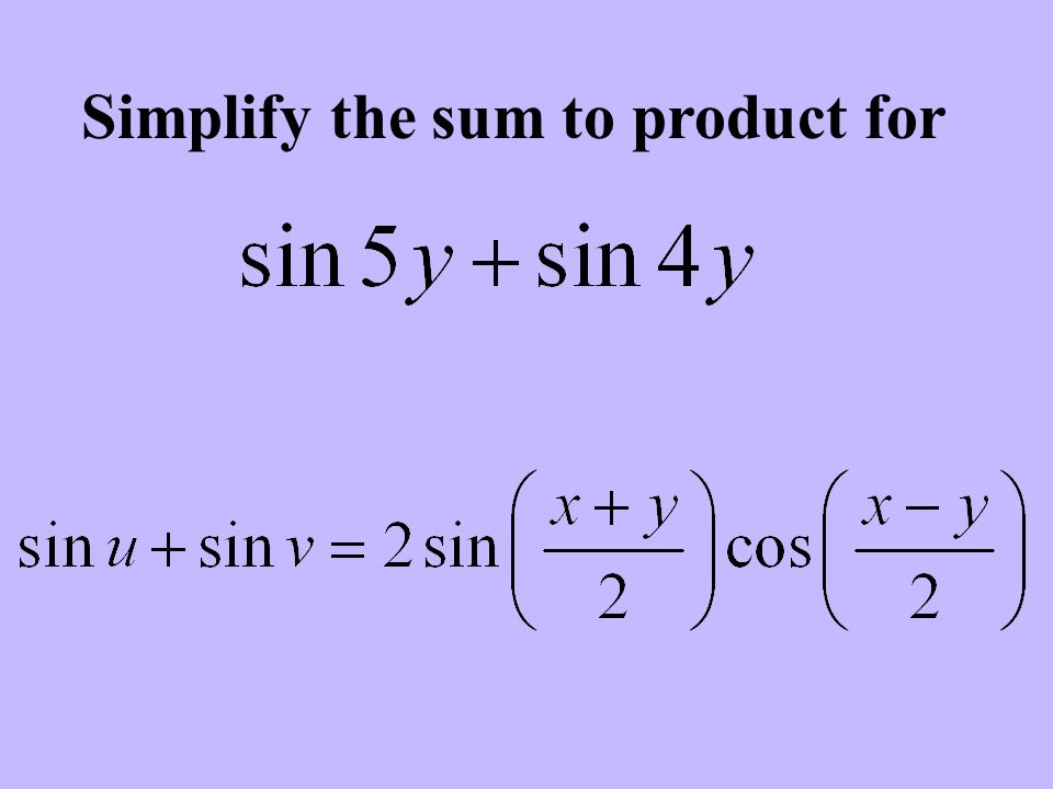 Simplify the sum to product for