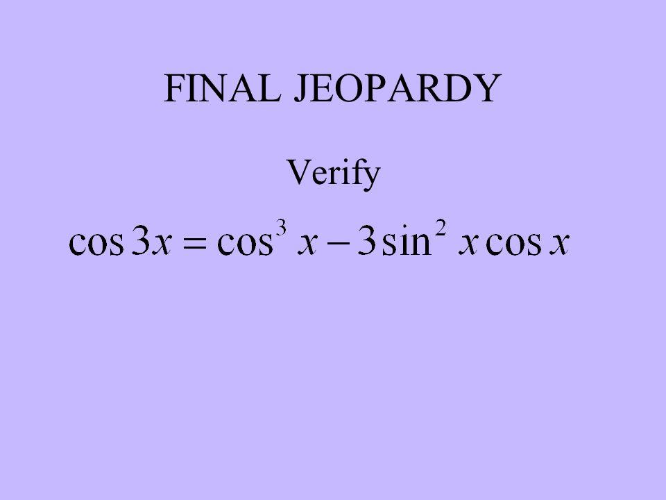 FINAL JEOPARDY Verify