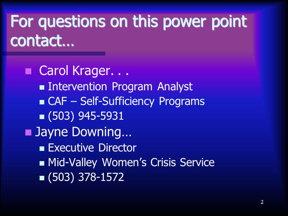 2 For questions on this power point contact… Carol Krager...