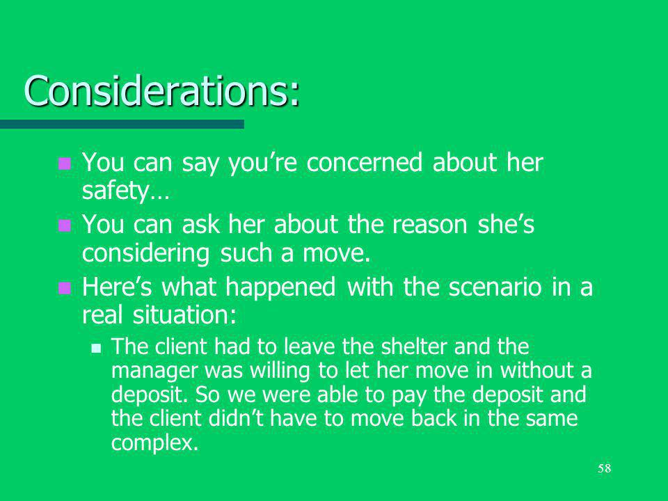 58 Considerations: You can say you're concerned about her safety… You can ask her about the reason she's considering such a move. Here's what happened