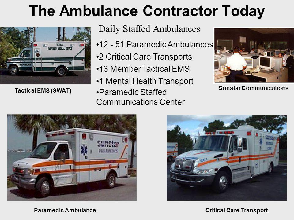 The Ambulance Contractor Today Paramedic Ambulance Sunstar Communications Critical Care Transport Tactical EMS (SWAT) 12 - 51 Paramedic Ambulances 2 C