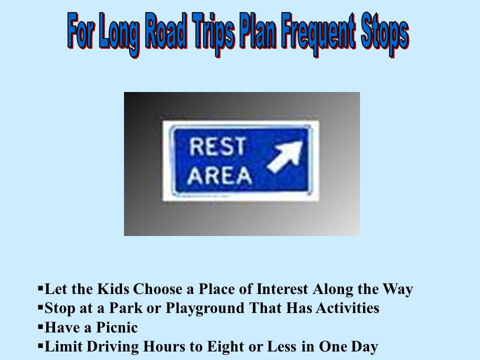  Let the Kids Choose a Place of Interest Along the Way  Stop at a Park or Playground That Has Activities  Have a Picnic  Limit Driving Hours to Ei