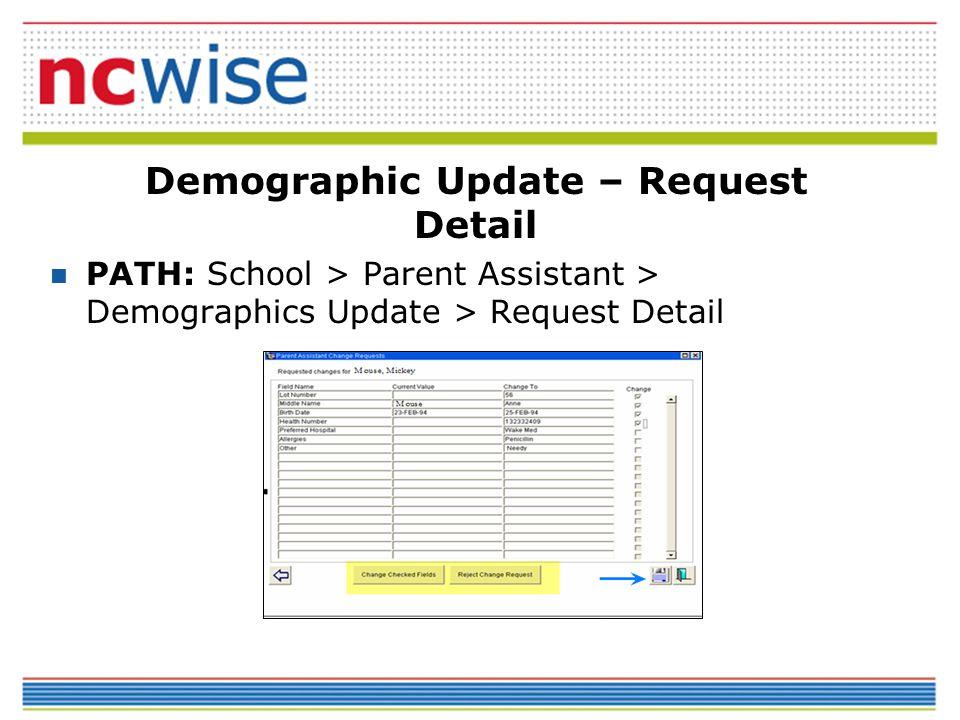 PATH: School > Parent Assistant > Demographics Update > Request Detail Demographic Update – Request Detail