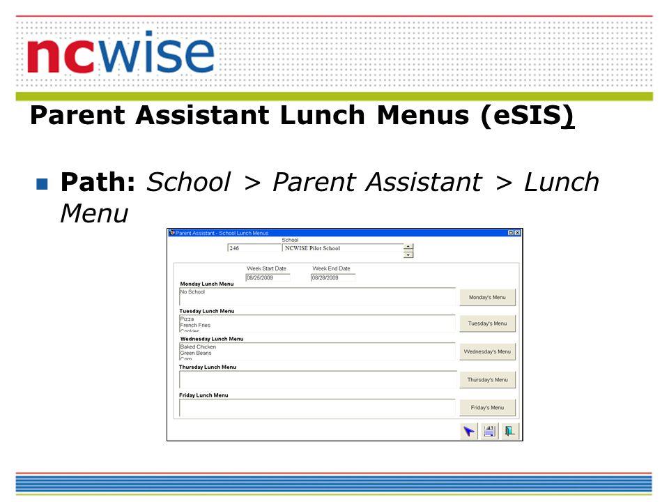 Parent Assistant Lunch Menus (eSIS) Path: School > Parent Assistant > Lunch Menu