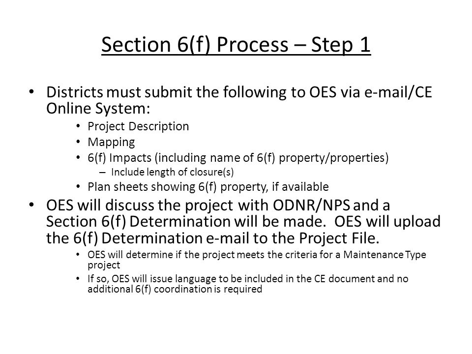 Section 6(f) Process – Step 2 District/consultant will need to obtain all necessary information to fill out Recreational Section 4(f) and Section 6(f) Coordination Form.