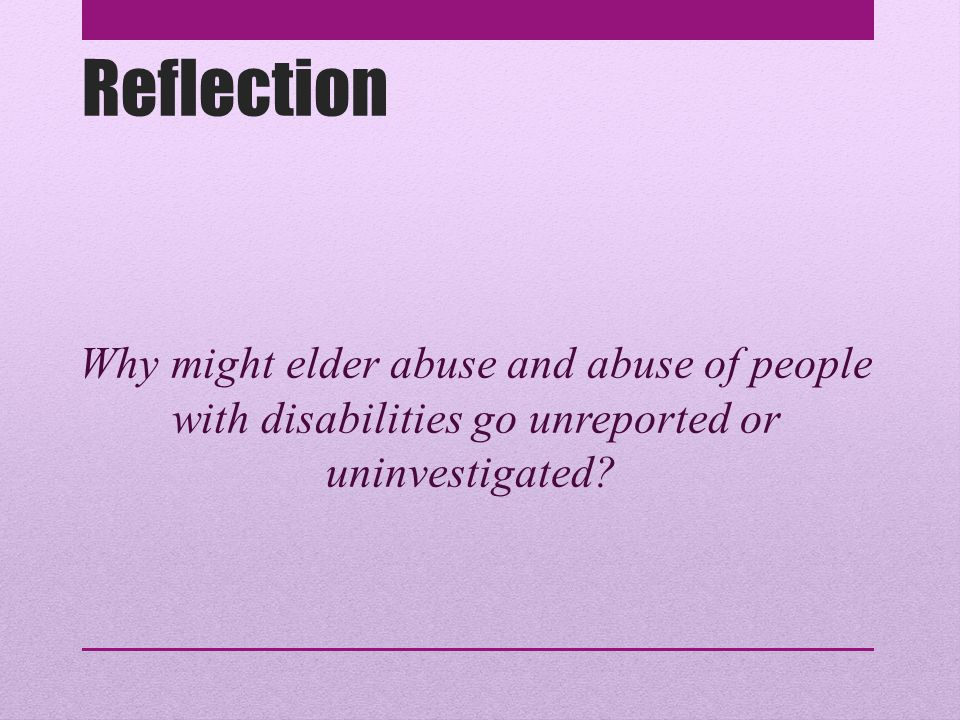 Definitions of Abuse Abuse or mistreatment of a disabled person is any behavior that is unwanted, hurtful, inappropriate, neglectful, frightening, insulting, or demeaning.