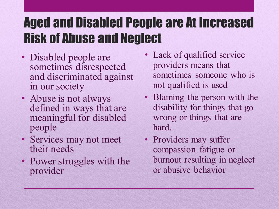 Reflection Why might elder abuse and abuse of people with disabilities go unreported or uninvestigated?