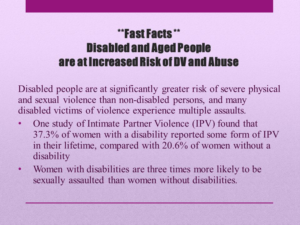 Fast Facts about Abuse and Neglect of the Aged and People with Disabilities