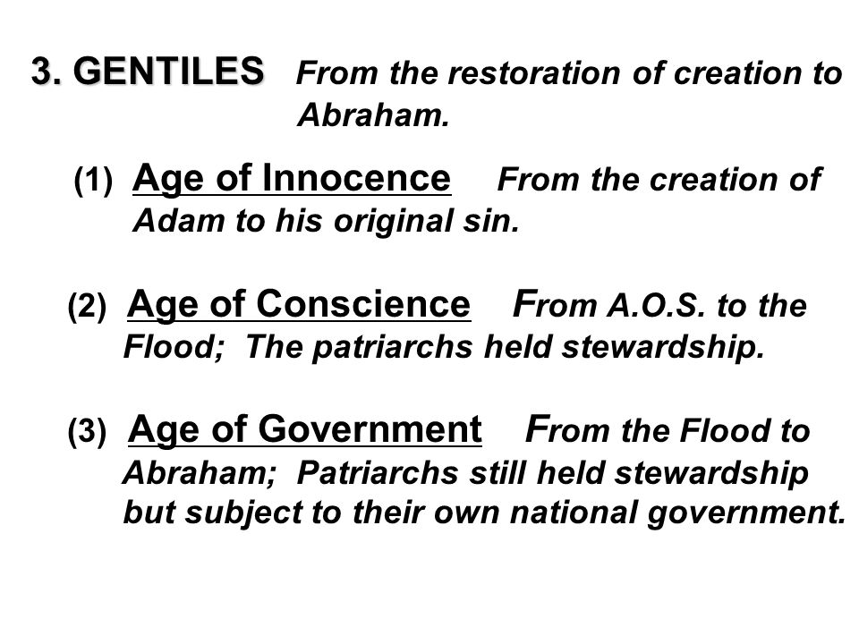 3. GENTILES 3. GENTILES From the restoration of creation to Abraham.