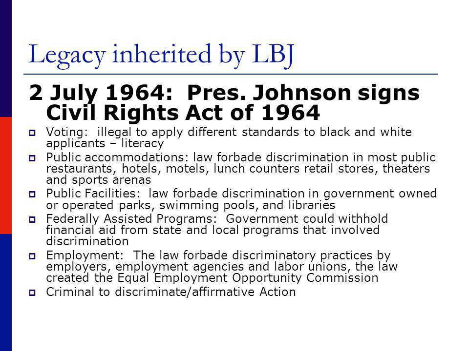 Legacy inherited by LBJ 2 July 1964: Pres.