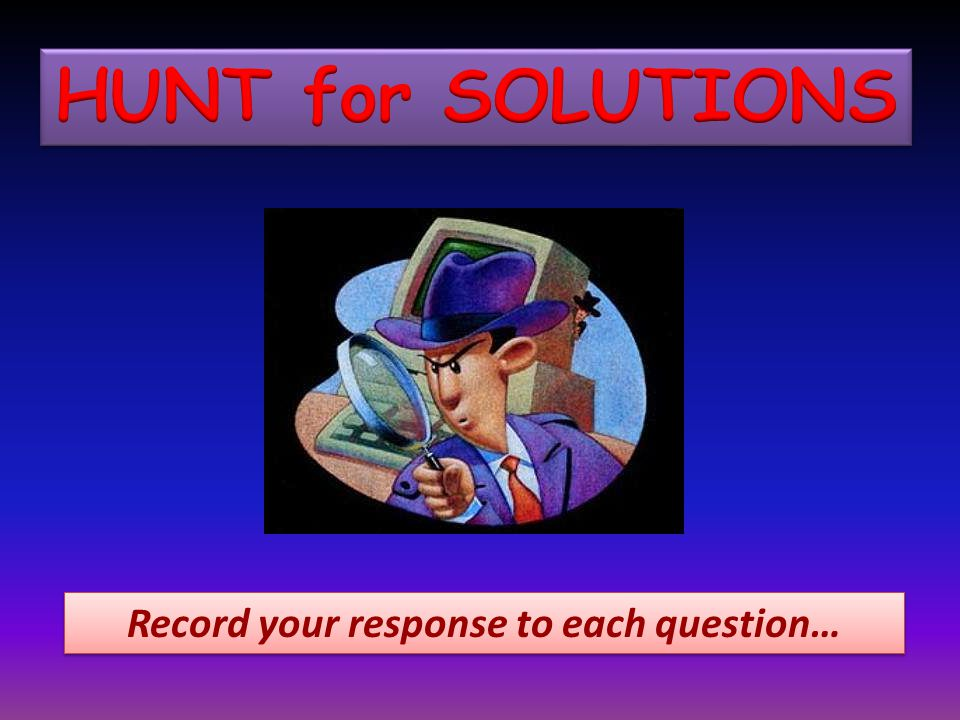 Record your response to each question…