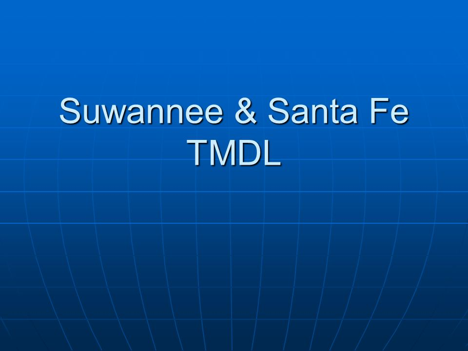 Suwannee & Santa Fe TMDL