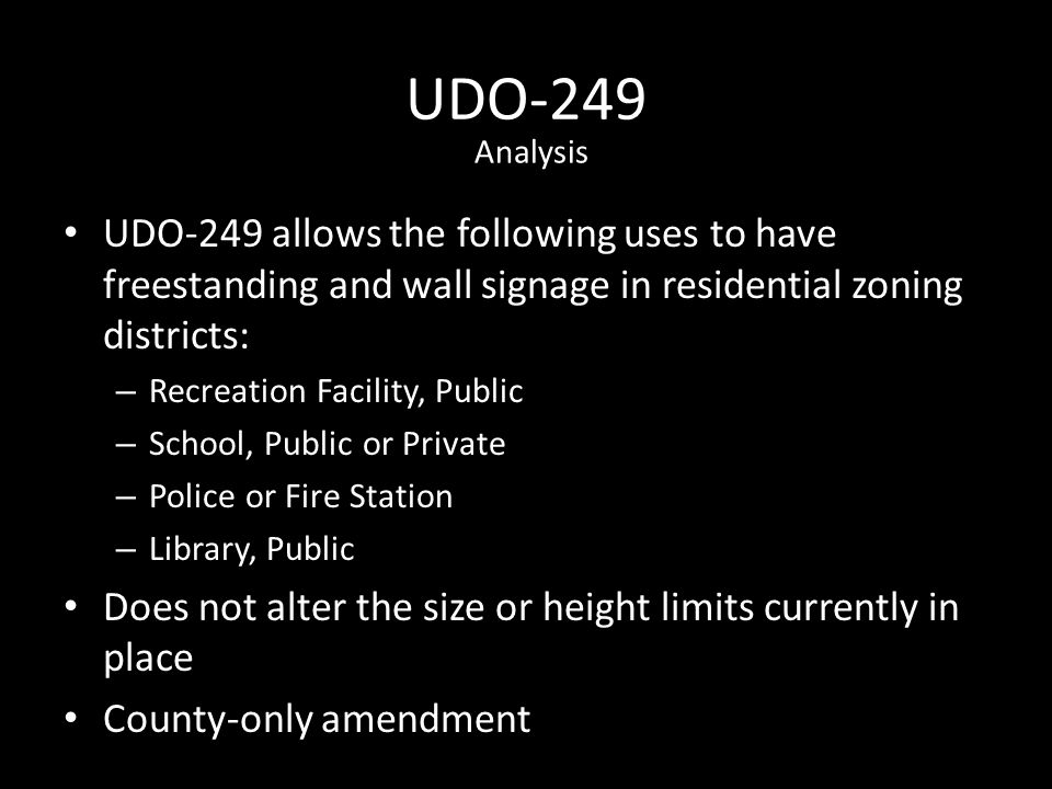 UDO-249 UDO-249 allows the following uses to have freestanding and wall signage in residential zoning districts: – Recreation Facility, Public – Schoo