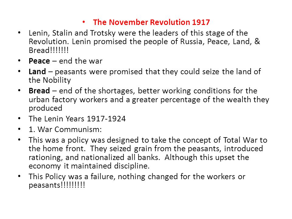The November Revolution 1917 Lenin, Stalin and Trotsky were the leaders of this stage of the Revolution.