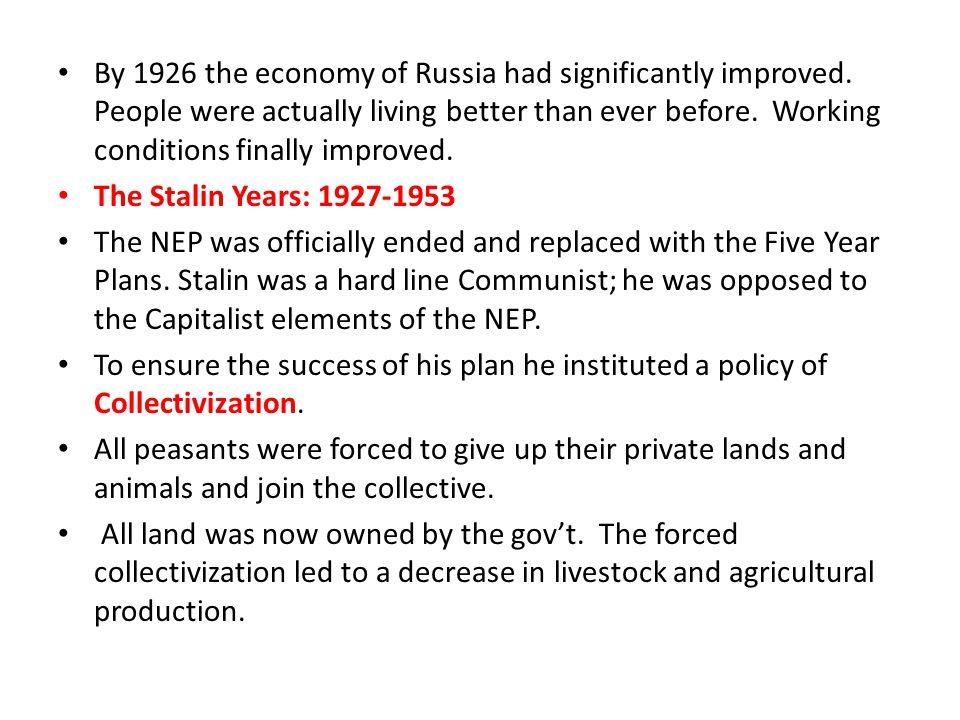 By 1926 the economy of Russia had significantly improved.