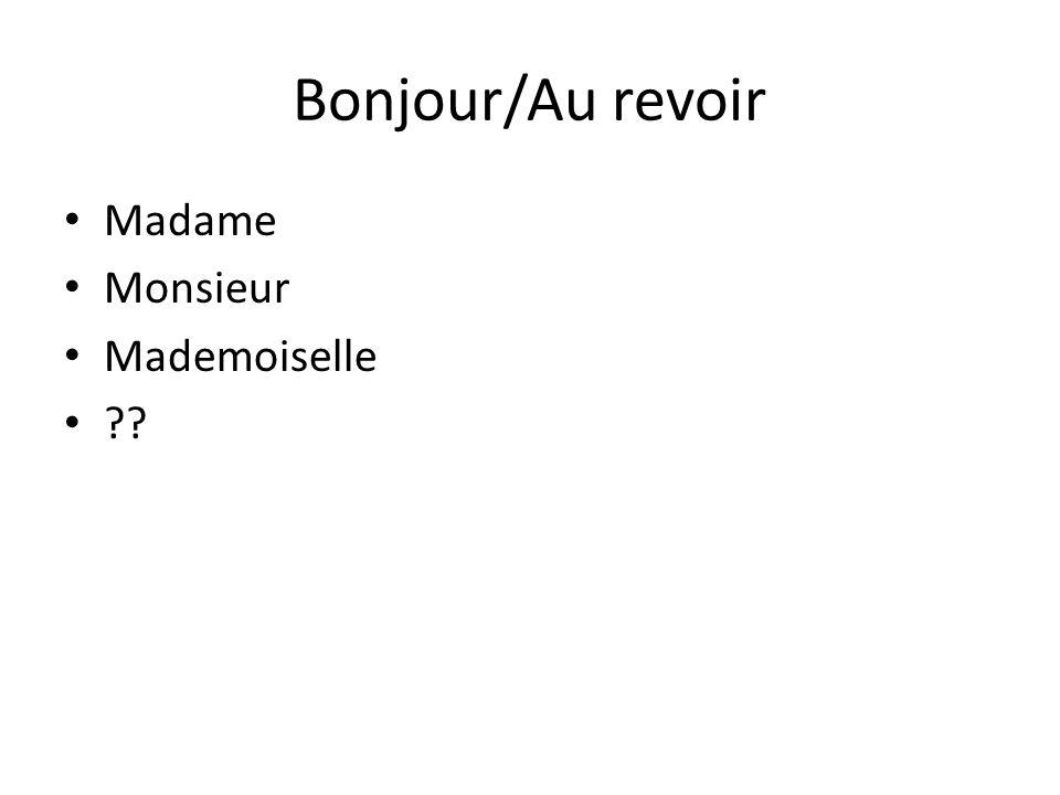 Bonjour/Au revoir Madame Monsieur Mademoiselle ??