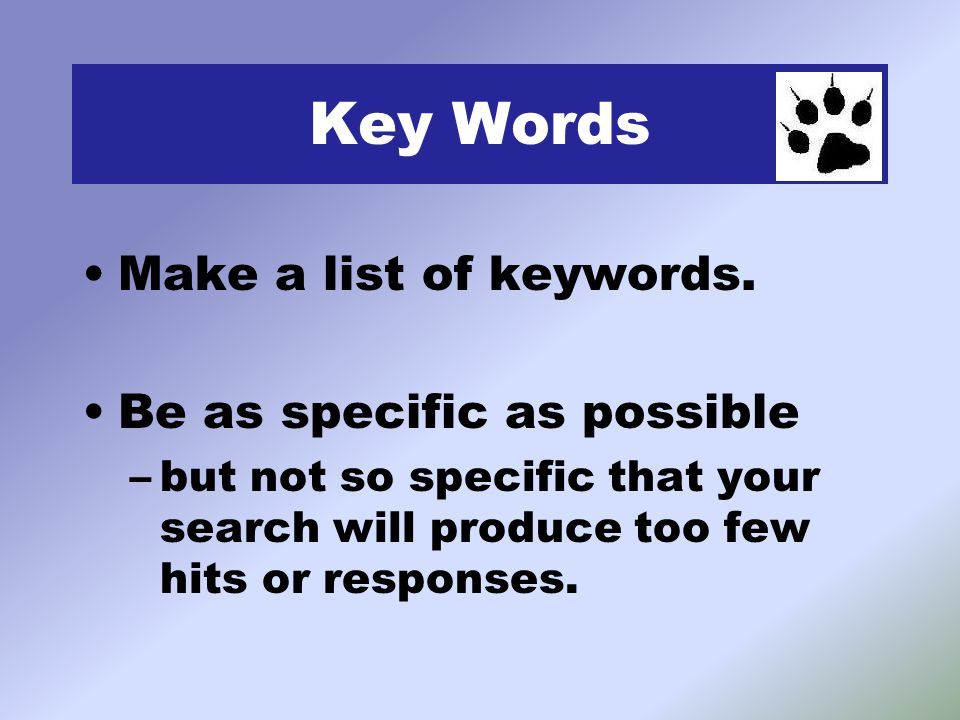 Key Words Make a list of keywords.