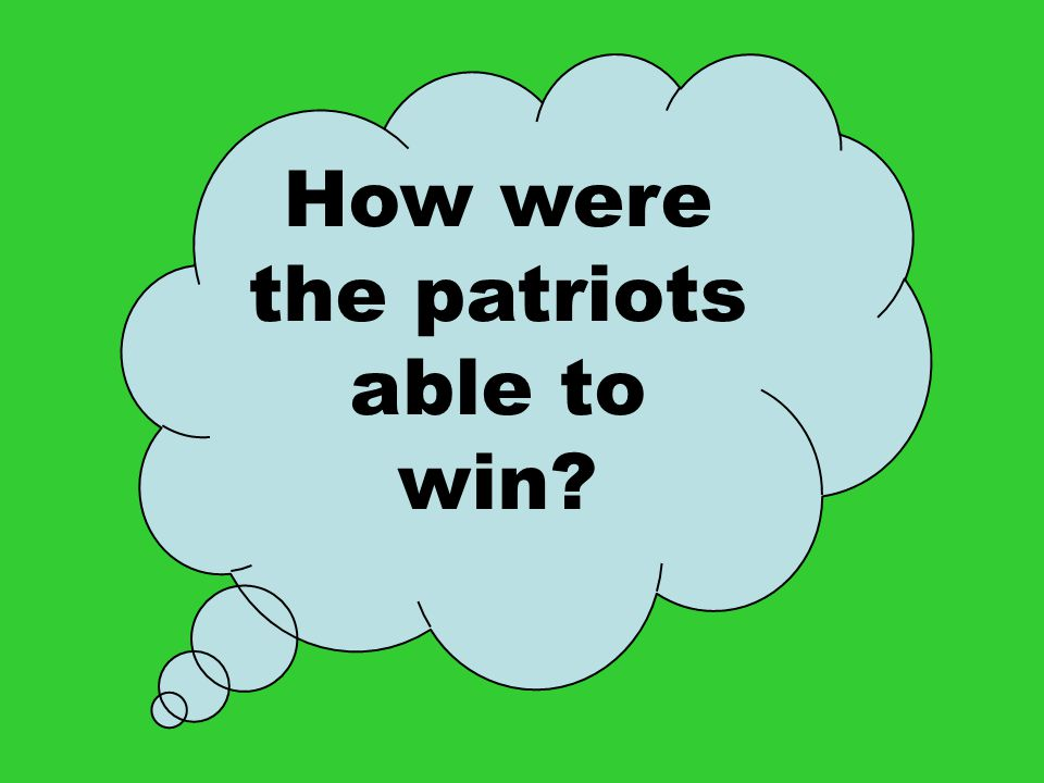 How were the patriots able to win