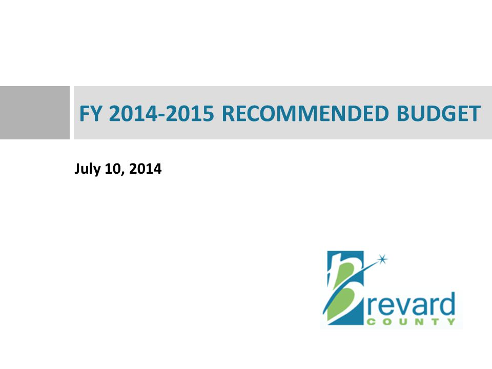 July 10, 2014 FY 2014-2015 RECOMMENDED BUDGET