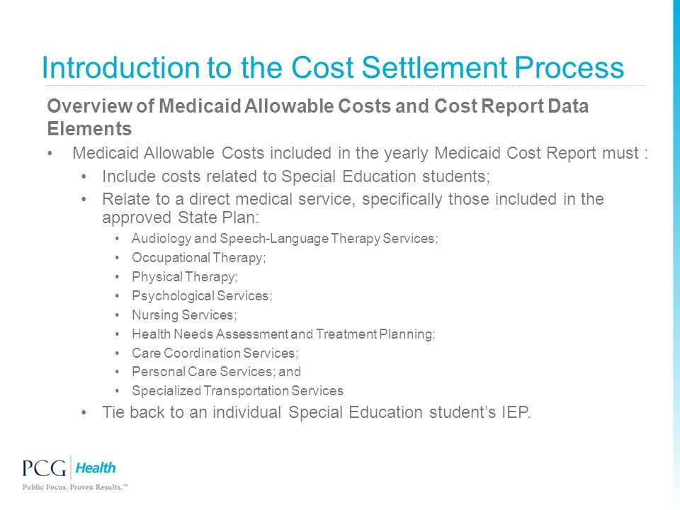 Introduction to the Cost Settlement Process Overview of Medicaid Allowable Costs and Cost Report Data Elements Medicaid Allowable Costs included in th