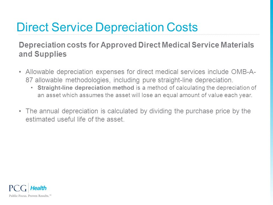 Direct Service Depreciation Costs Depreciation costs for Approved Direct Medical Service Materials and Supplies Allowable depreciation expenses for di