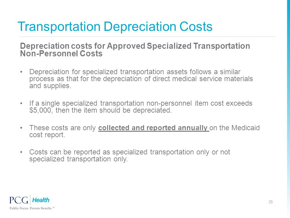 Depreciation costs for Approved Specialized Transportation Non-Personnel Costs Depreciation for specialized transportation assets follows a similar pr