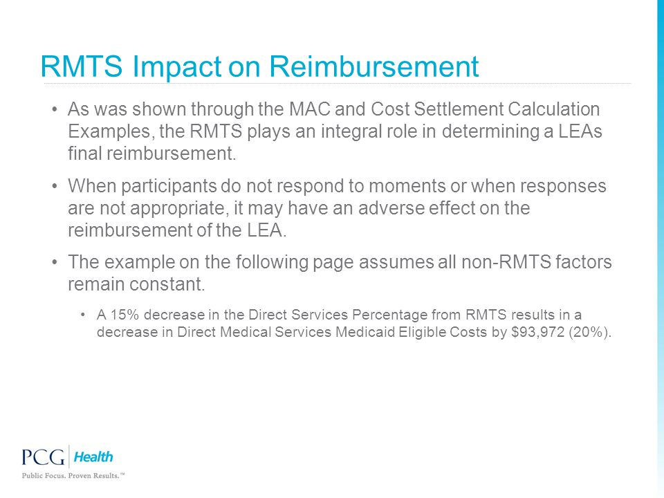 As was shown through the MAC and Cost Settlement Calculation Examples, the RMTS plays an integral role in determining a LEAs final reimbursement. When