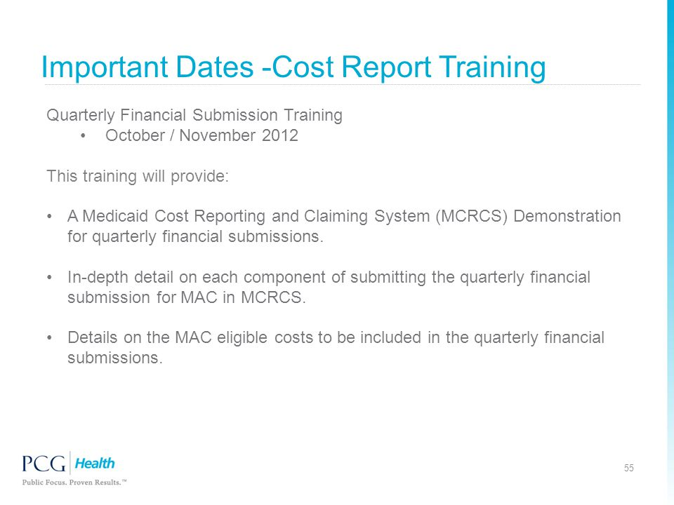 Quarterly Financial Submission Training October / November 2012 This training will provide: A Medicaid Cost Reporting and Claiming System (MCRCS) Demo