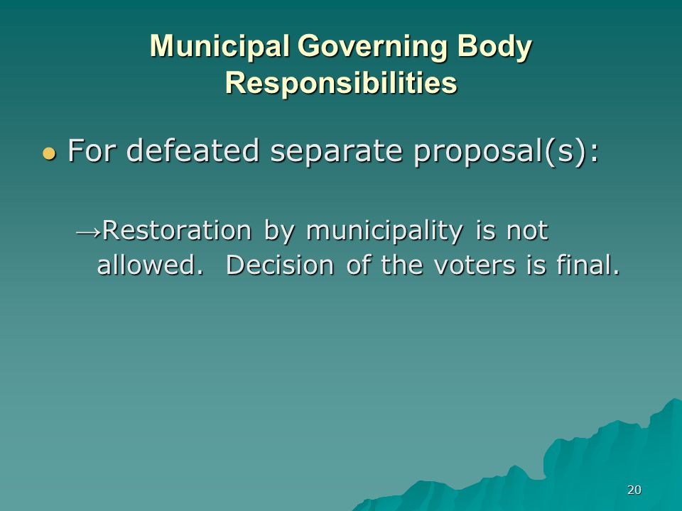 19 Municipal Governing Body Responsibilities And remember for certifications below the adequacy budget… The Burden of Proof is on the municipality that the reduced levy is sustainable for T&E.