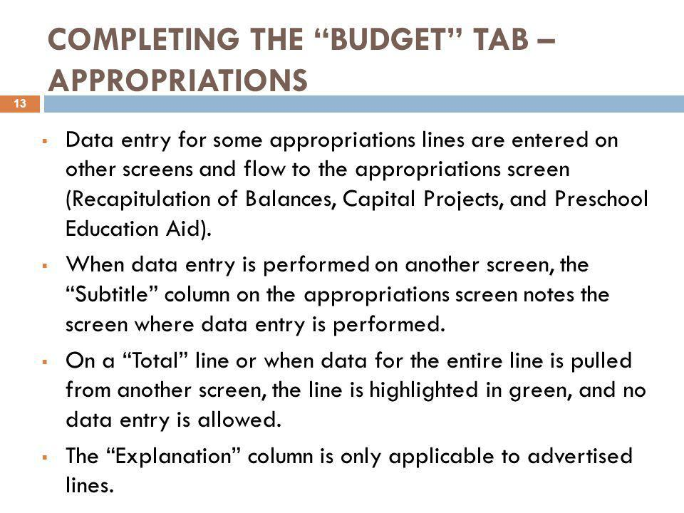 """COMPLETING THE """"BUDGET"""" TAB – APPROPRIATIONS  Data entry for some appropriations lines are entered on other screens and flow to the appropriations sc"""