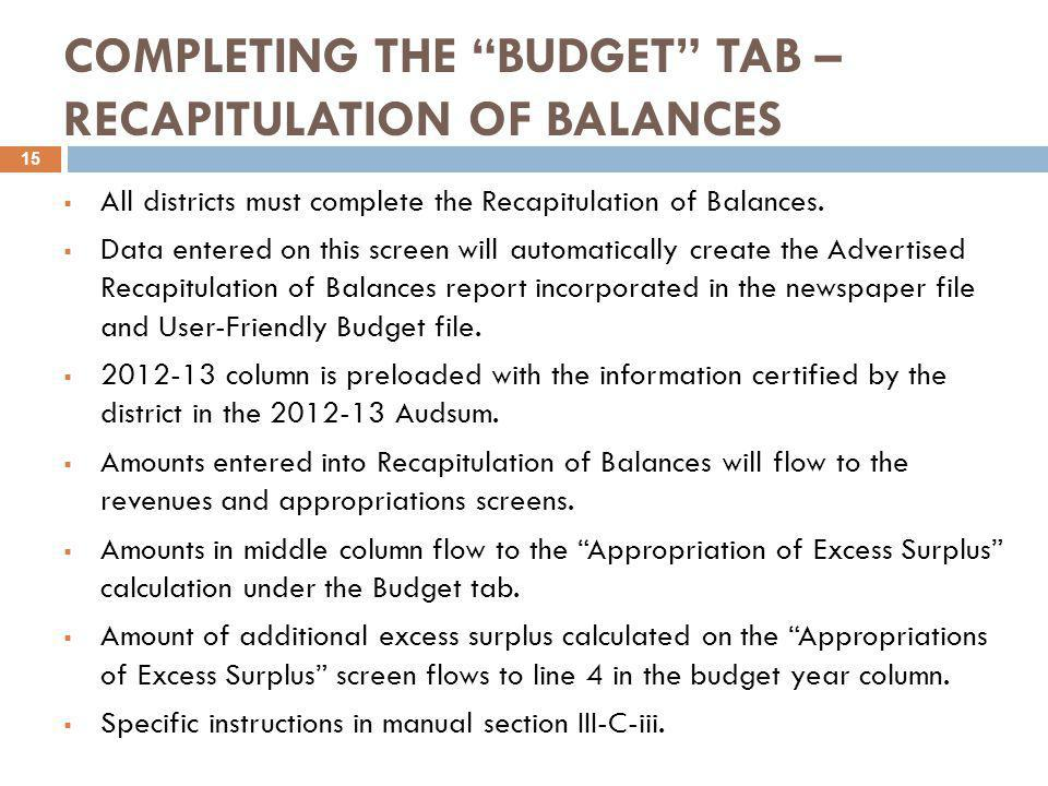 """COMPLETING THE """"BUDGET"""" TAB – RECAPITULATION OF BALANCES  All districts must complete the Recapitulation of Balances.  Data entered on this screen w"""