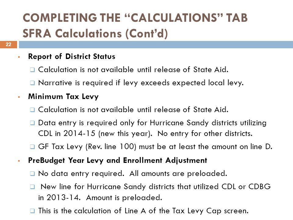"""COMPLETING THE """"CALCULATIONS"""" TAB SFRA Calculations (Cont'd)  Report of District Status  Calculation is not available until release of State Aid. """