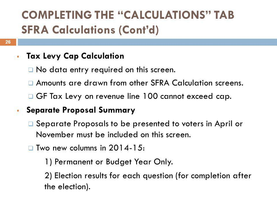 """COMPLETING THE """"CALCULATIONS"""" TAB SFRA Calculations (Cont'd)  Tax Levy Cap Calculation  No data entry required on this screen.  Amounts are drawn f"""