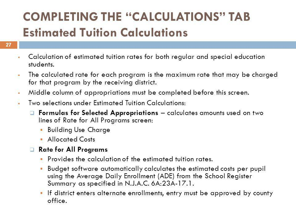 """COMPLETING THE """"CALCULATIONS"""" TAB Estimated Tuition Calculations  Calculation of estimated tuition rates for both regular and special education stude"""