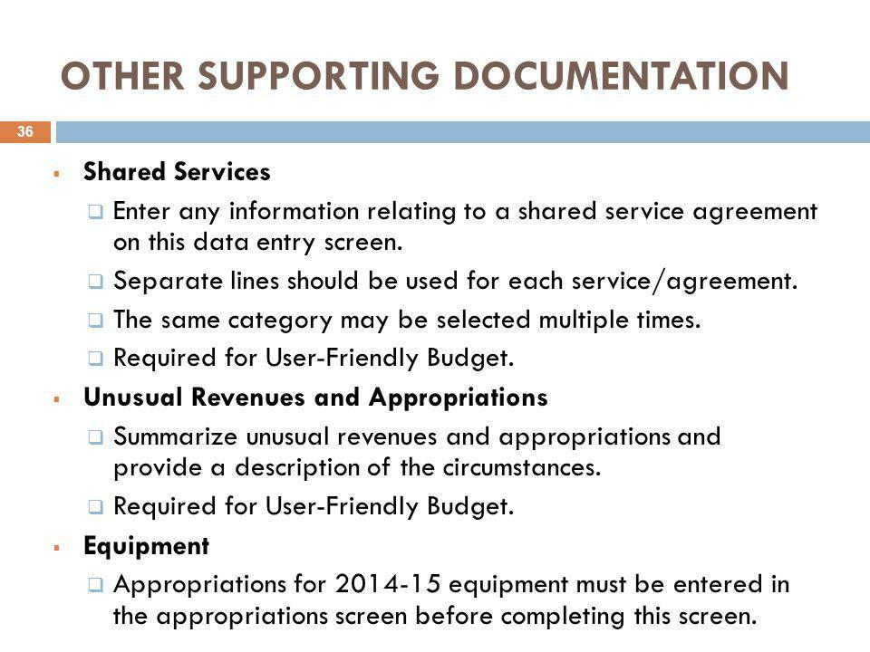 OTHER SUPPORTING DOCUMENTATION  Shared Services  Enter any information relating to a shared service agreement on this data entry screen.  Separate
