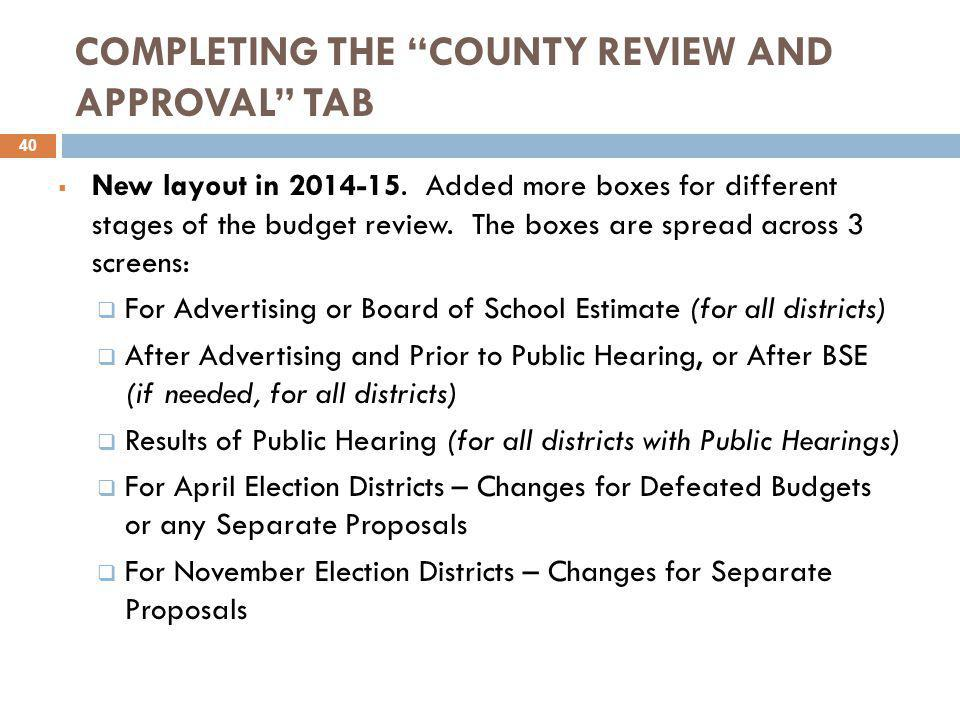 """COMPLETING THE """"COUNTY REVIEW AND APPROVAL"""" TAB  New layout in 2014-15. Added more boxes for different stages of the budget review. The boxes are spr"""