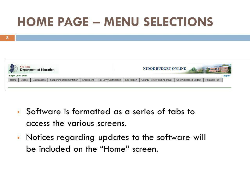 HOME PAGE – MENU SELECTIONS  Software is formatted as a series of tabs to access the various screens.  Notices regarding updates to the software wil