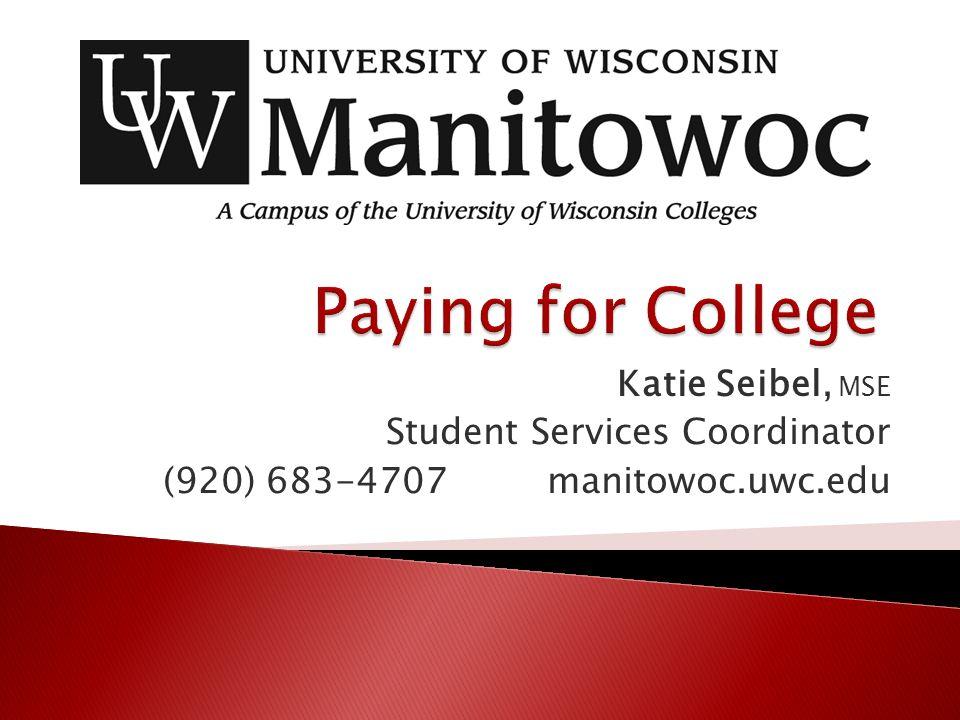 Katie Seibel, MSE Student Services Coordinator (920) 683-4707 manitowoc.uwc.edu
