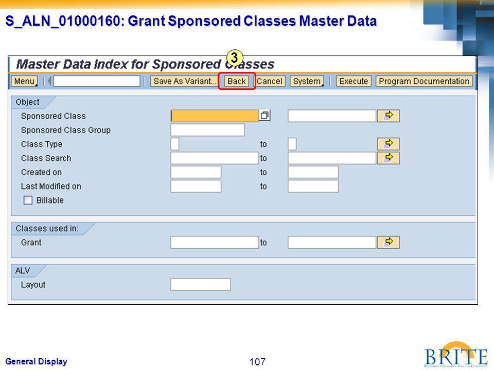 107 General Display 3 S_ALN_01000160: Grant Sponsored Classes Master Data