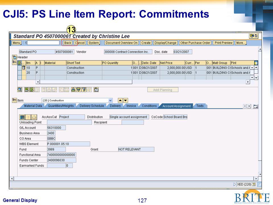 127 General Display 13 CJI5: PS Line Item Report: Commitments