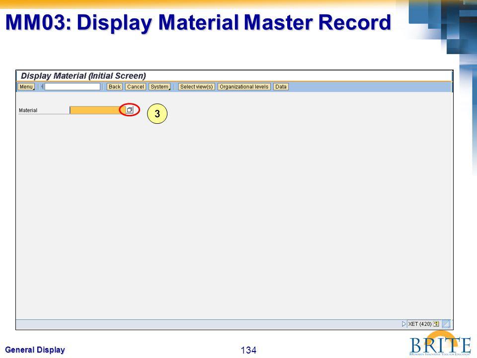 134 General Display 3 MM03: Display Material Master Record