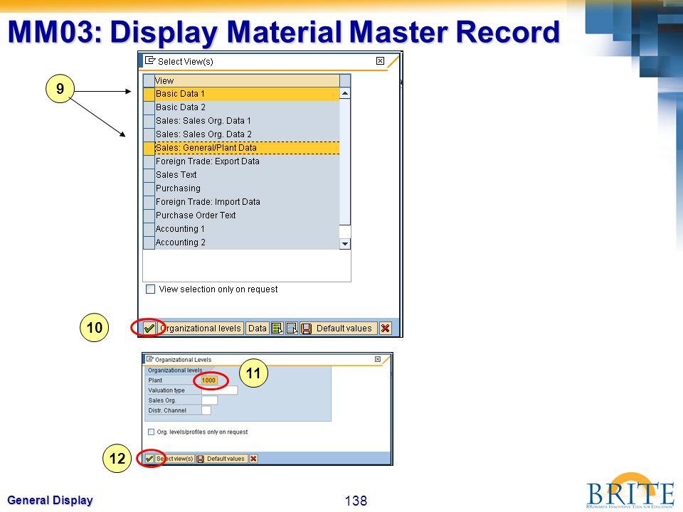 138 General Display 10 9 11 12 MM03: Display Material Master Record