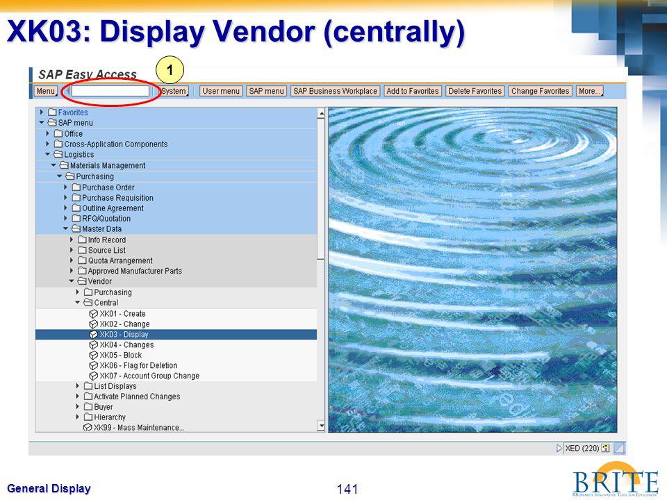 141 General Display XK03: Display Vendor (centrally) 1