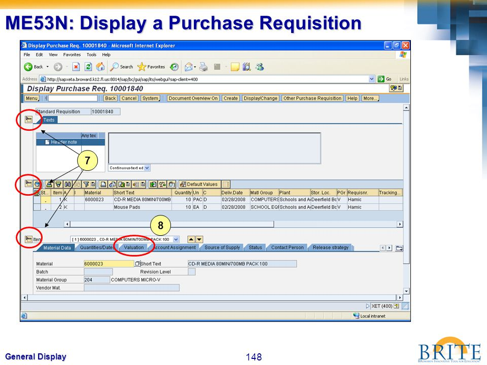 148 General Display ME53N: Display a Purchase Requisition 7 8