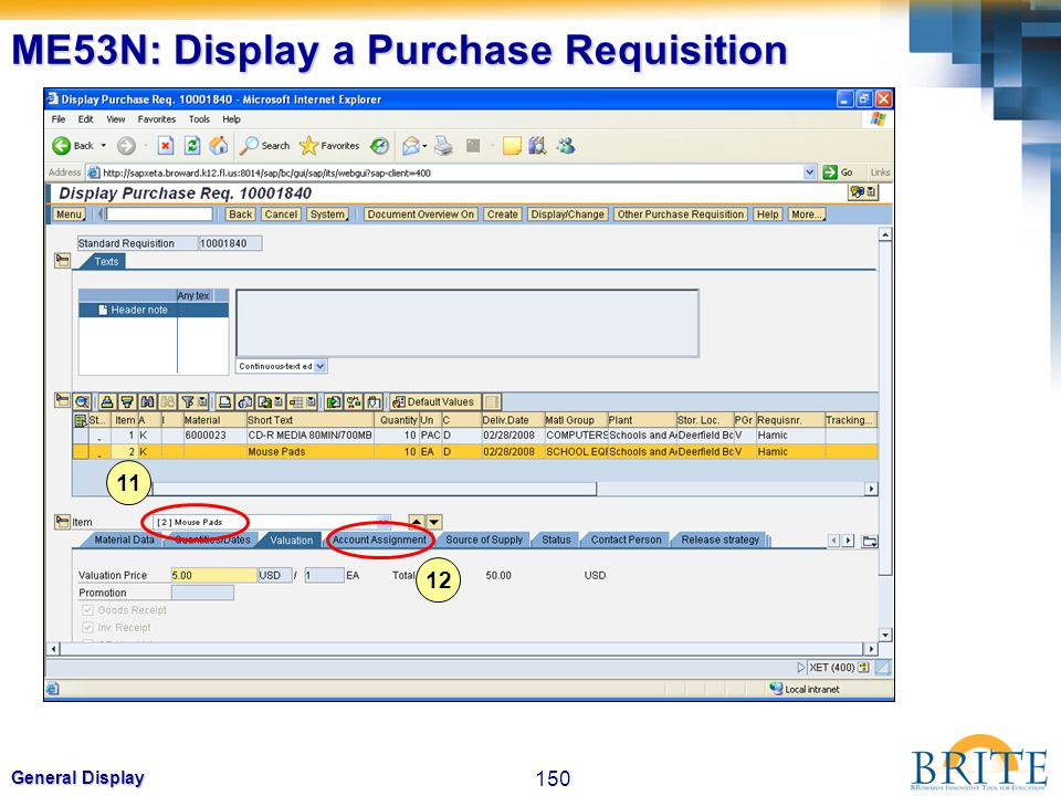 150 General Display ME53N: Display a Purchase Requisition 11 12