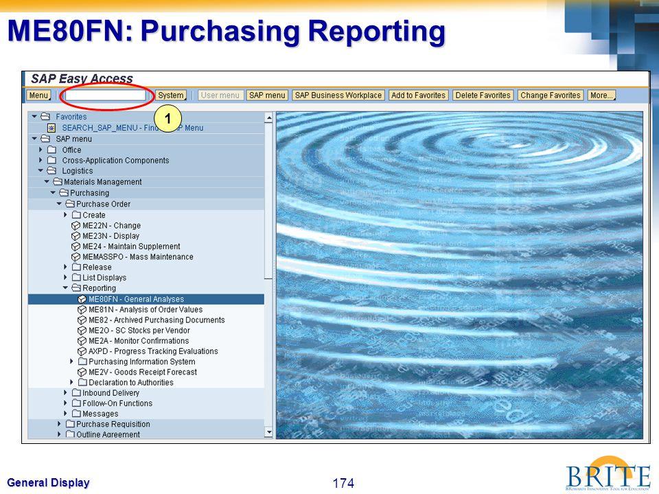 174 General Display 1 ME80FN: Purchasing Reporting