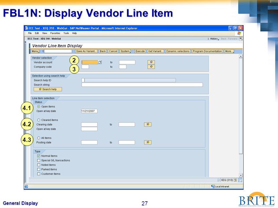 27 General Display FBL1N: Display Vendor Line Item 2 3 4.1 4.2 4.3
